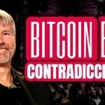 Contradicciones de Bitcoin-BTC (lo que no te cuenta Michael Saylor)